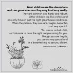 Most children are like dandelions