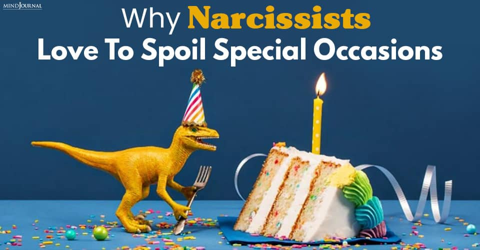 narcissists spoil special occasions