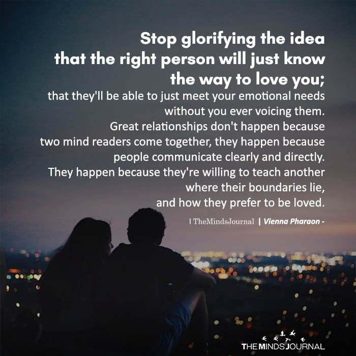 Stop glorifying the idea that the right person will just know the way to love you