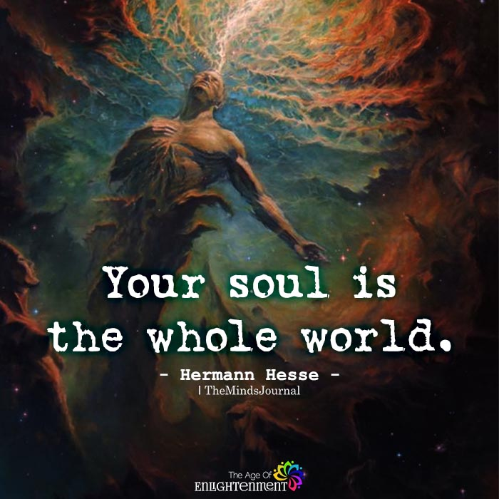 Your soul is the whole world