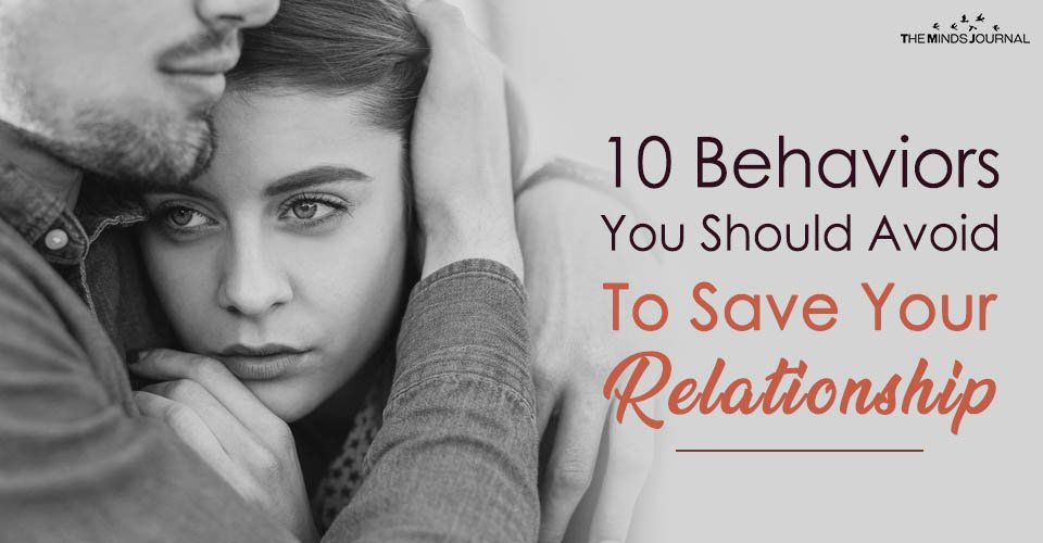 10 Behaviors You Should Avoid To Save Your Relationship
