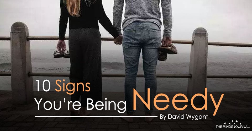 10 Signs You're Being Needy