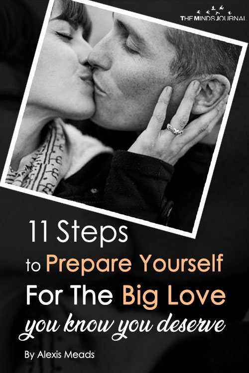 11 Steps to Prepare Yourself For The Big Love You Know You Deserve