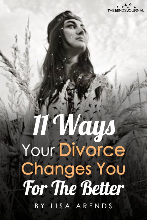 11 Ways Your Divorce Changes You For The Better