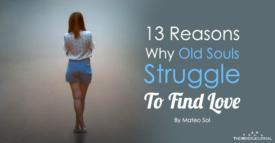 13 Reasons Why Old Souls Struggle To Find Love