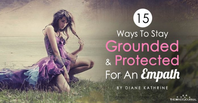 15 Ways To Stay Grounded And Protected For An Empath