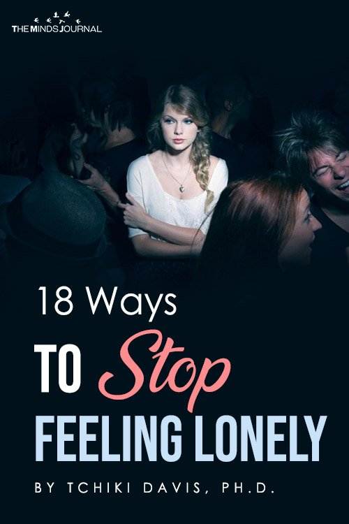 18 Strategies to Stop Feeling Lonely