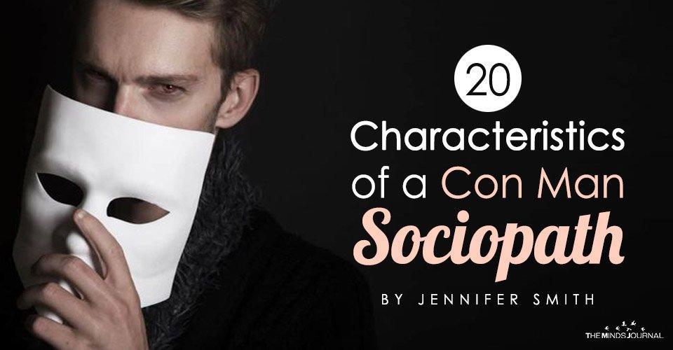 20 Characteristics of a Con Man Sociopath