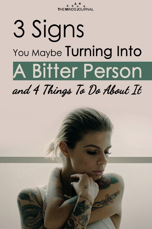 3 Signs You Maybe Turning Into A Bitter Person