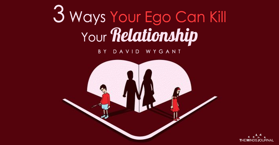 3 Ways Your Ego Will Kill Your Relationship