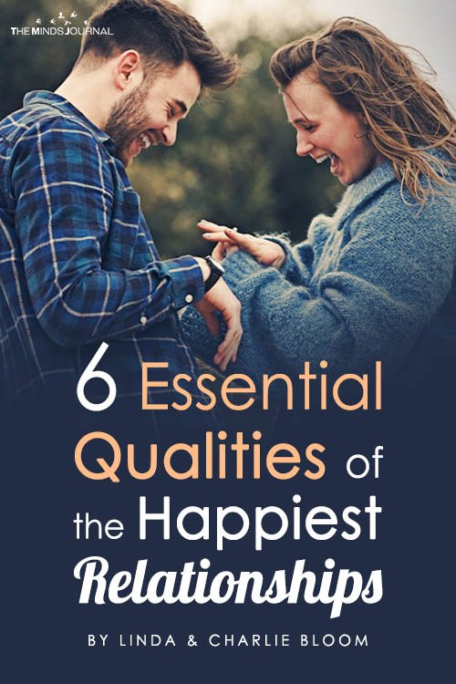 6 Essential Qualities of the Happiest Relationships