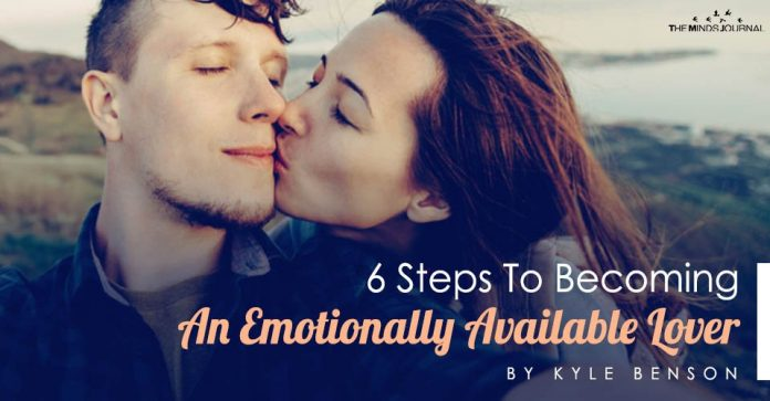 6 Steps To Becoming An Emotionally Available Lover