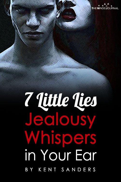7 Little Lies Jealousy Whispers in Your Ear
