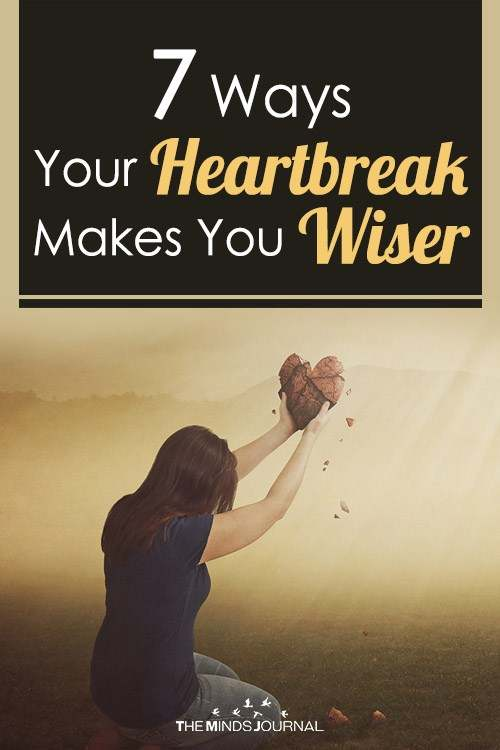 7 Ways Your Heartbreak Makes You Wiser