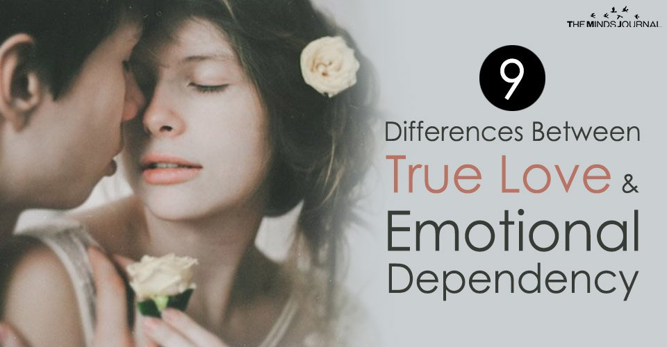 9 Differences Between True Love And Emotional Dependency