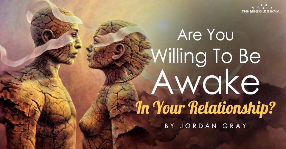 Are You Willing To Be Awake In Your Relationship