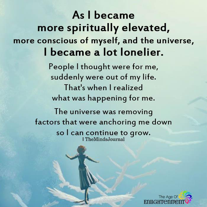 As I became more spiritually elevated