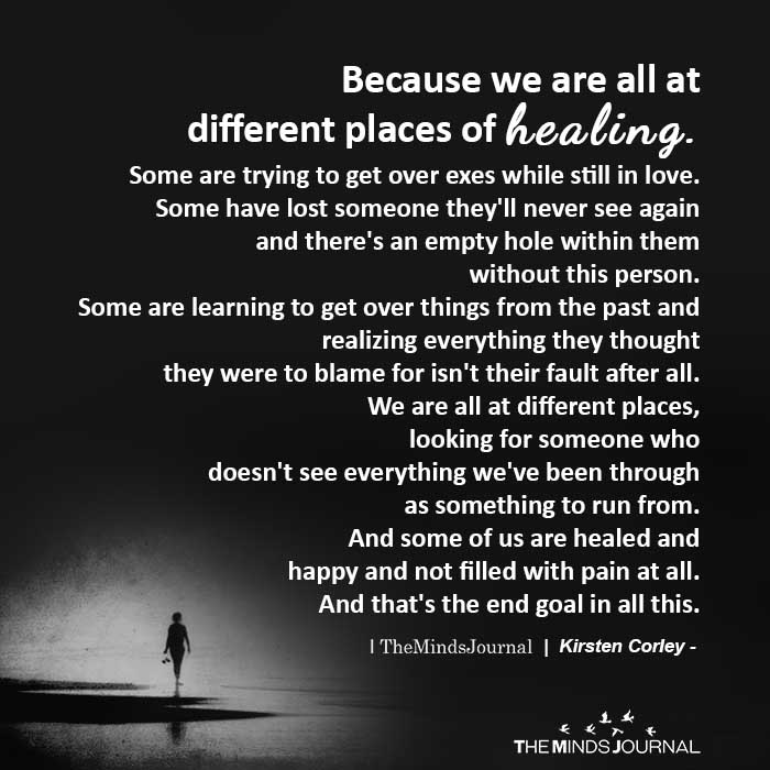 Because we are all at different places of healing