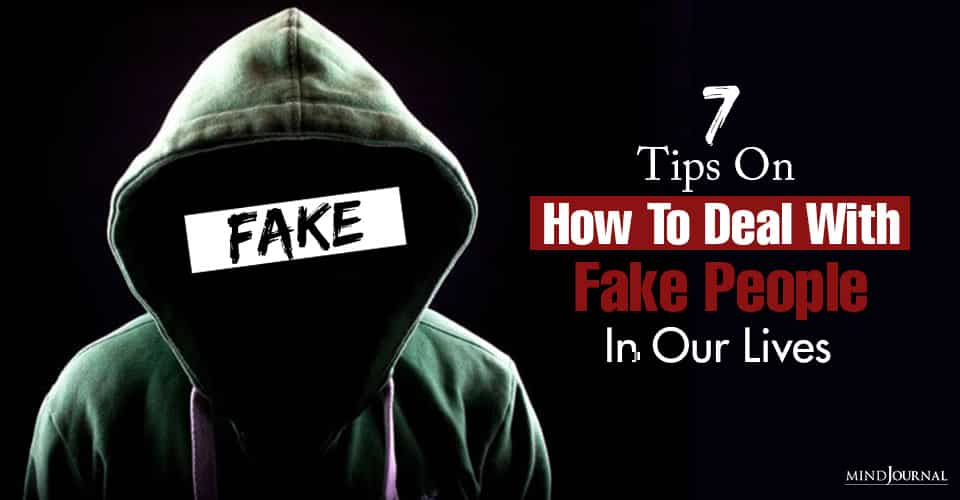 Deal Fake People In Lives