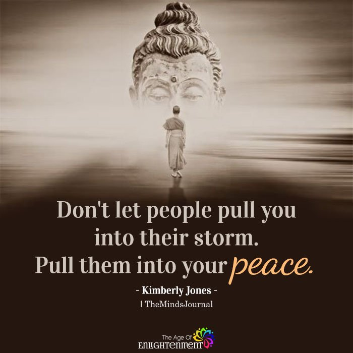 Don't let people pull you into their storm
