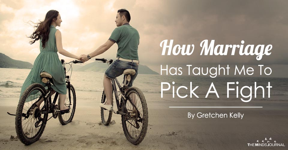 How Marriage Has Taught Me To Pick A Fight