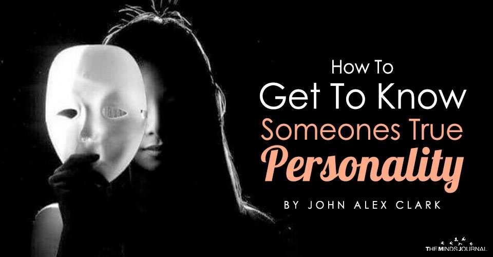 How To Get To Know Someones True Personality