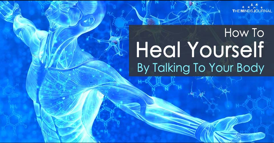 How To Heal Yourself By Talking To Your Body