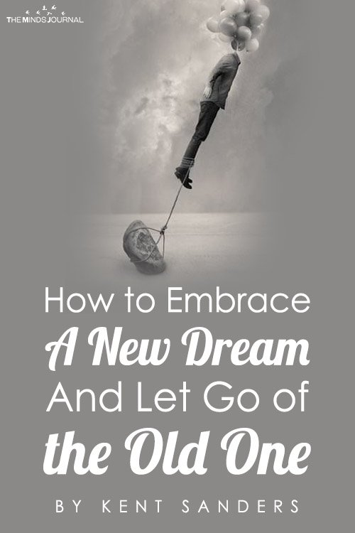 How to Embrace a New Dream And Let Go of the Old One