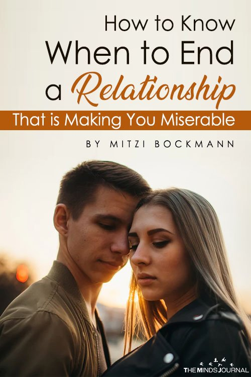 How to Know When to End a Relationship That is Making You Miserable
