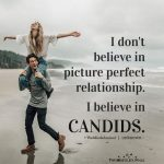 I don't believe in picture perfect relationship