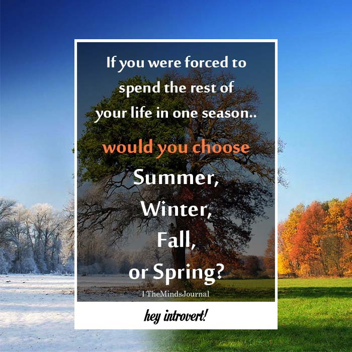 If You Were Forced To Spend The Rest Of Your Life In One Season