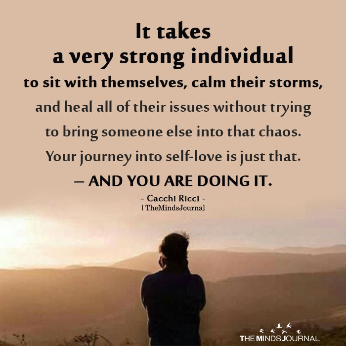 It takes a very strong individual