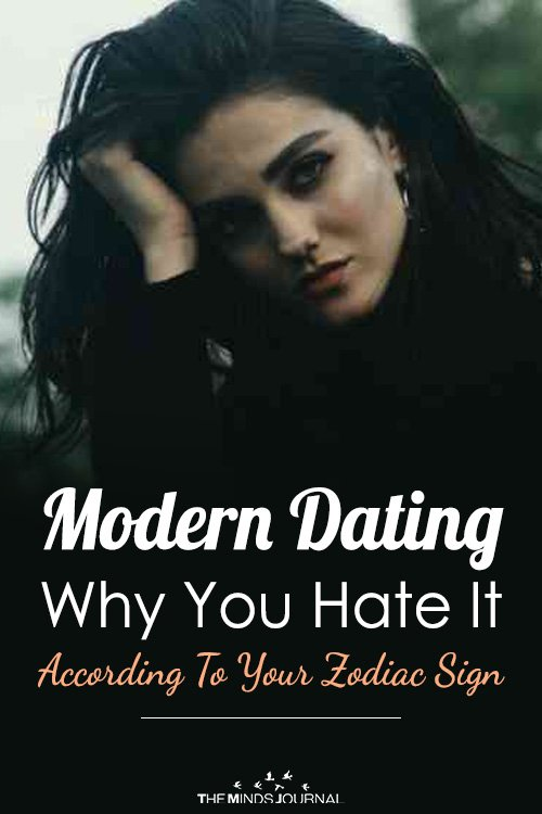 Modern Dating Why You Hate It According To Your Zodiac Sign