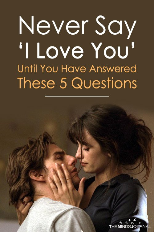 Never Say I Love You Until You Have Answered These 5 Questions Honestly pin
