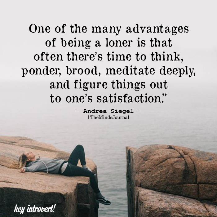 One of the many advantages of being a loner