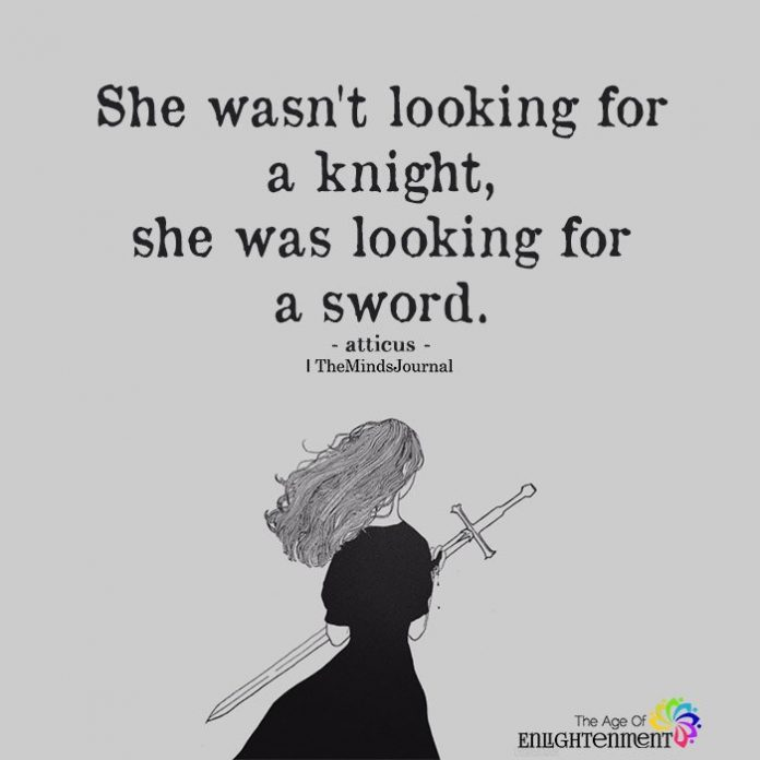 She wasn't looking for a knight