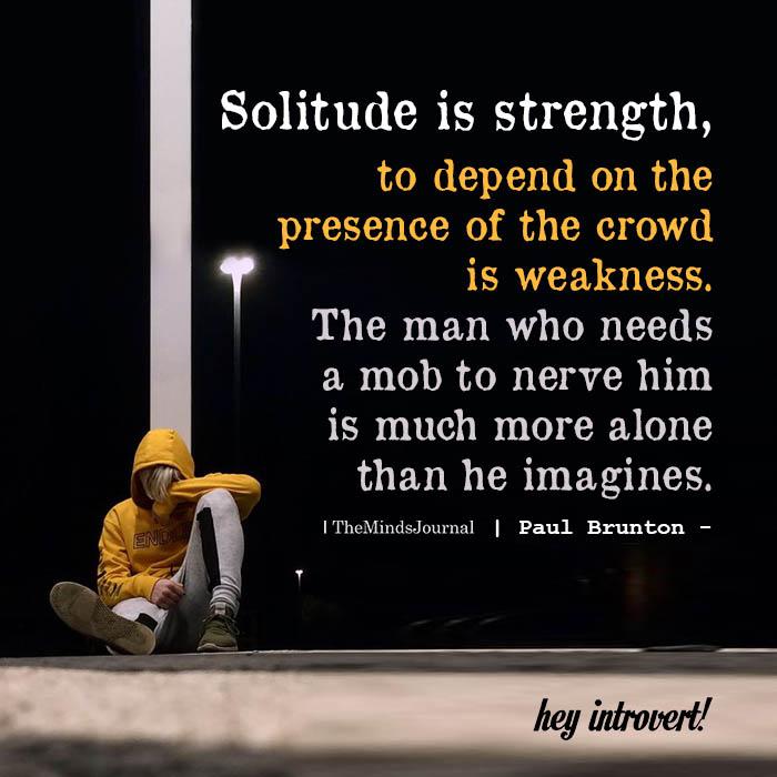Solitude is strength