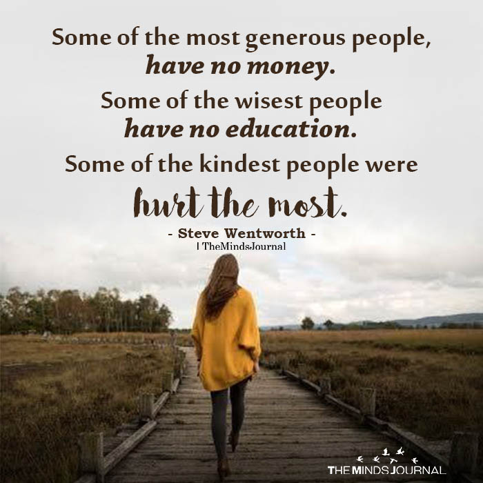 Some Of The Most Generous People, Have No Money