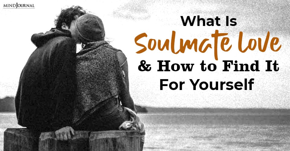Soulmate Love Find It For Yourself