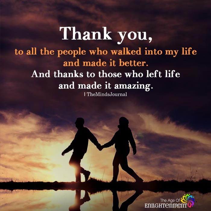 Thank You, To All The People Who Walked Into My Life