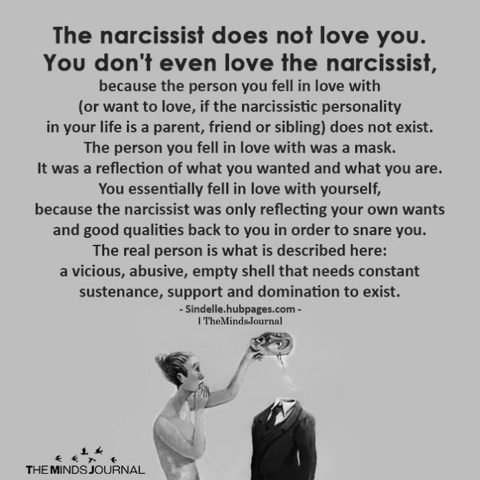 The narcissist does not love you