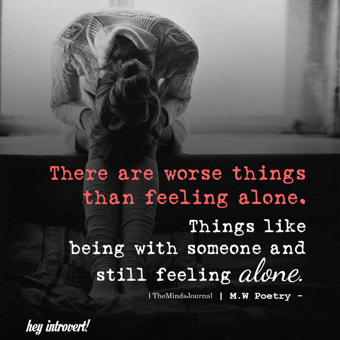 There are worse things than feeling alone
