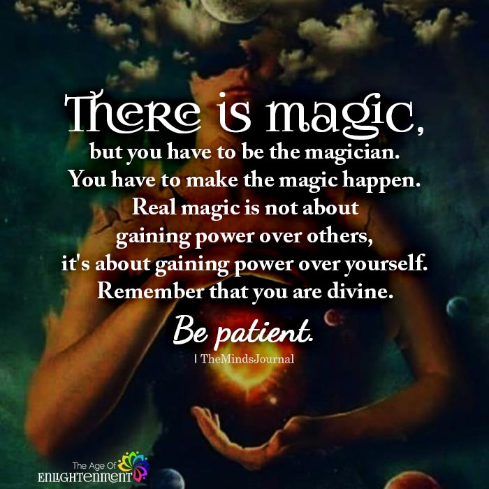 There is magic