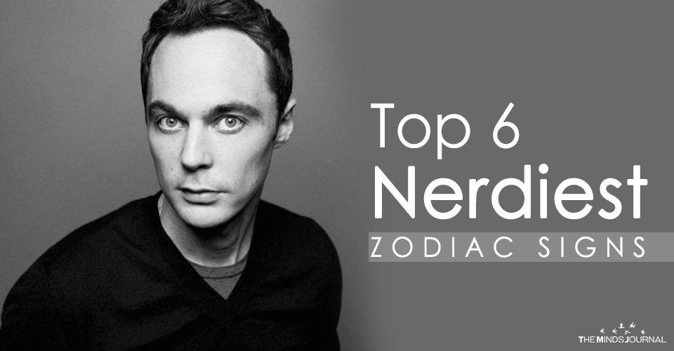 Top 6 Nerdiest Zodiac Signs
