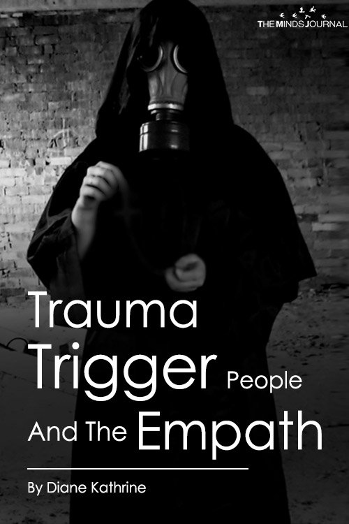 Trauma Trigger People And The Empath