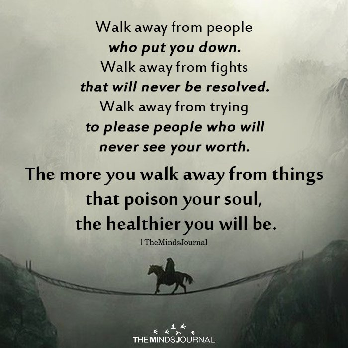 Walk Away From People Who Put You Down