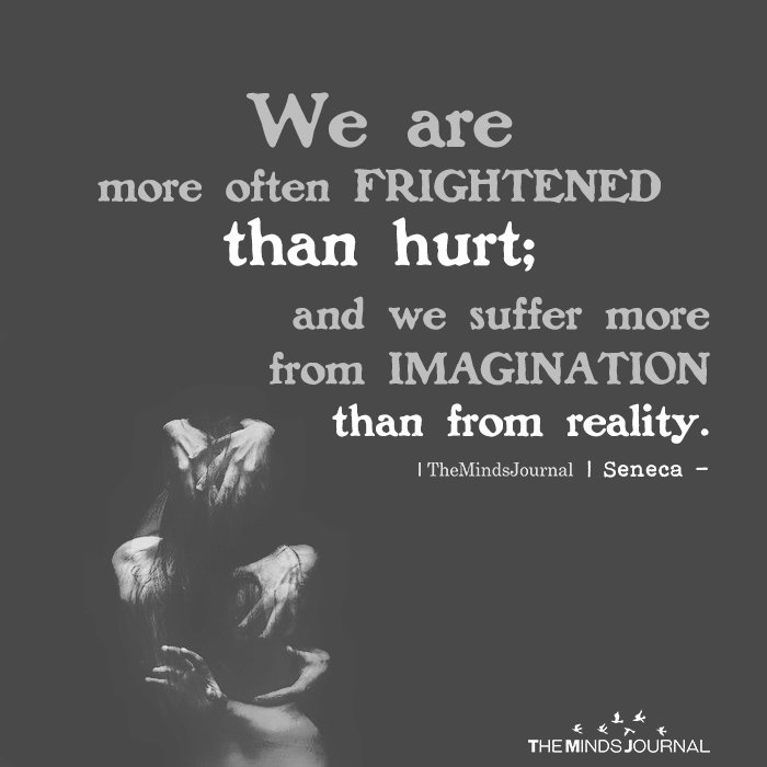 We are more often frightened than hurt