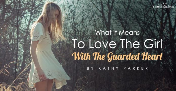 What It Means To Love The Girl With The Guarded Heart