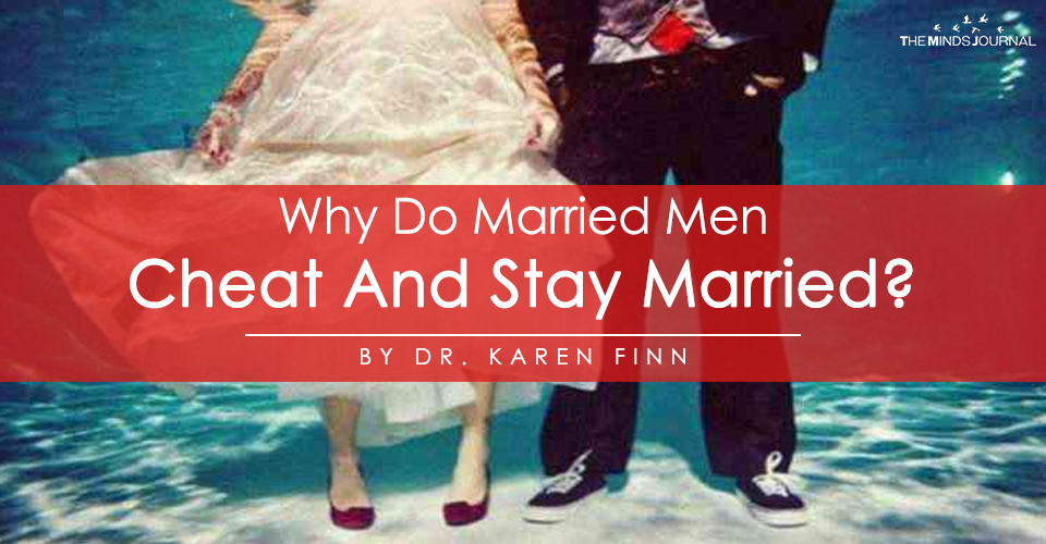 Why Do Married Men Cheat And Stay Married?
