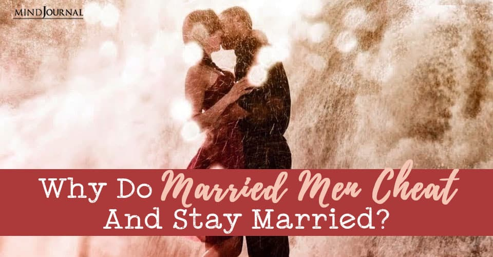 Why Married Men Cheat Stay Married